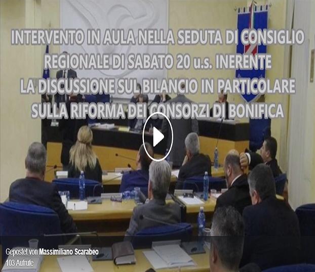 Intervento audio in Aula nella seduta di Consiglio regionale di sabato u.s. inerente la discussione sul Bilancio in particolare sul riordino dei Consorzi di Bonifica