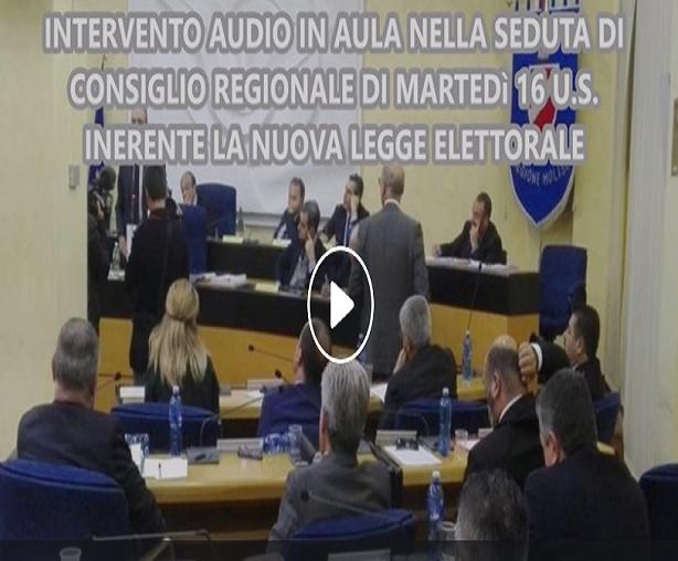 Intervento audio in aula nella seduta di Consiglio regionale di martedì 16 u.s. inerente la nuova legge elettorale.